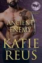 Ancient Enemy ebook by Katie Reus