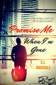 Promise Me When I'm Gone ebook by C. L. Ragsdale