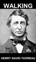 Walking [com Glossário em Português] ebook by Henry David Thoreau, Eternity Ebooks