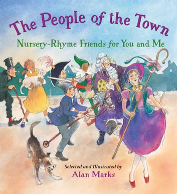The People of the Town - Nursery-Rhyme Friends for You and Me ebook by Alan Marks