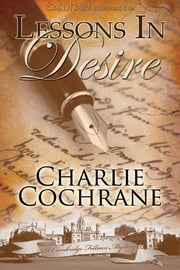 Lessons in Desire ebook by Charlie Cochrane