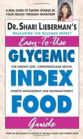 Glycemic Index Food Guide - For Weight Loss, Cardiovascular Health, Diabetic Management, and Maximum Energy ebook by Shari Lieberman