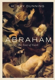 Abraham - The Test of Faith ebook by Ray Dunning