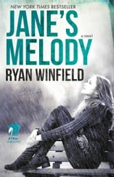 Jane's Melody - A Novel ebook by Ryan Winfield