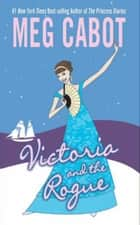 Victoria and the Rogue ebook by Meg Cabot