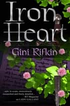 Iron Heart ebook by Gini  Rifkin