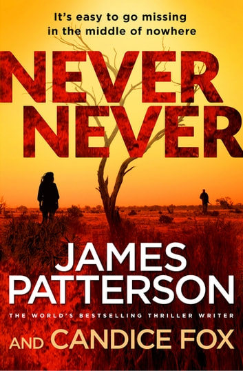 Never Never - (Harriet Blue 1) eBook by James Patterson,Candice Fox