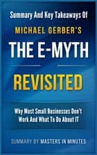 The E-Myth Revisited: Why Most Small Businesses Don't Work and What to Do About It | Summary & Key Takeaways in 20 minutes ekitaplar by Masters in Minutes