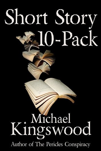 Short Story 10 Pack Ebook By Michael Kingswood 1230000253480