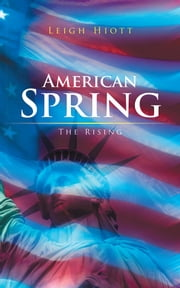 American Spring - The Rising ebook by Leigh Hiott