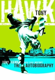 Tony Hawk - Professional Skateboarder ebook by Tony Hawk,Sean Mortimer