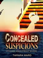 Concealed Suspicions ebook by Tamara Ward