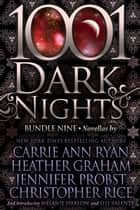 1001 Dark Nights: Bundle Nine ebook by