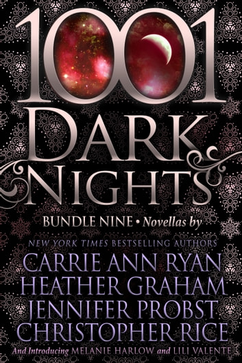 1001 Dark Nights: Bundle Nine ebook by Carrie Ann Ryan,Heather Graham,Jennifer Probst,Christopher Rice,Melanie Harlow,Lili Valente