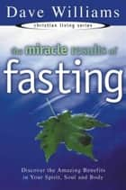 Miracle Results of Fasting ebook by Dave Williams