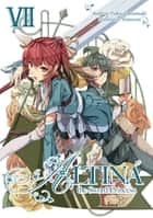 Altina the Sword Princess: Volume 7 ebook by Yukiya Murasaki