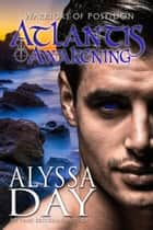 Atlantis Awakening - Warriors of Poseidon ebook by Alyssa Day
