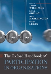 The Oxford Handbook of Participation in Organizations ebook by Adrian Wilkinson,Paul J. Gollan,Mick Marchington,David Lewin