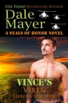 Vince's Vixen - Heroes for Hire Series, Book 20 eBook by Dale Mayer