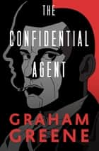 The Confidential Agent ebook by