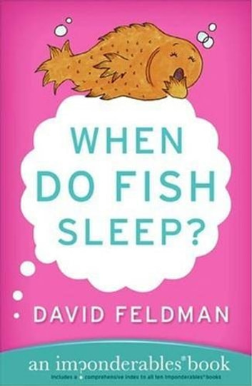 When Do Fish Sleep? - An Imponderables Book ebook by David Feldman