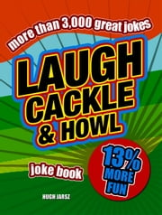 Laugh, Cackle and Howl Joke Book ebook by Stephen Arnott,Mike Haskins