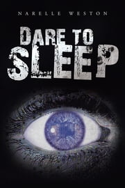 Dare to Sleep ebook by Narelle Weston