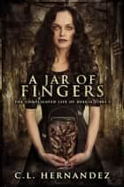 A Jar of Fingers ebook by C.L. Hernandez, Monique Happy