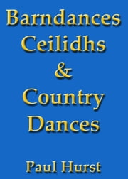 Barn Dances, Country Dances & Ceilidhs ebook by Paul Hurst