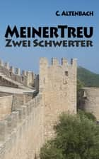 MeinerTreu - Zwei Schwerter ebook by Christiane Altenbach