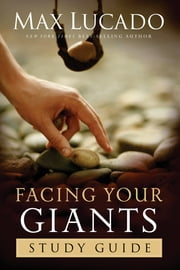 Facing Your Giants Study Guide ebook by Max Lucado