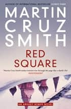 Red Square ebook by Martin Cruz Smith