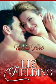 Wild Fire ebook by Liz Fielding