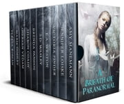 A Breath of Paranormal - A Boxed Set of 10 Paranormal Romances ebook by Amy Manemann,Jennifer Loiske,Victoria Pinder,E.A. Weston,S.D. Wasley,Brenda Pandos,Sharon Coady,Shereen Vedam,Marie Godley,Teresa Roman