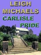 Carlisle Pride ebook by Leigh Michaels