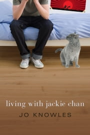 Living with Jackie Chan ebook by Jo Knowles
