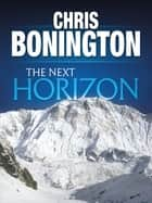 The Next Horizon ebook by Chris Bonington