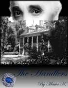 The Handlers ebook by Maria K.