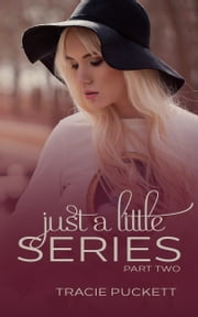 Just a Little (Part Two) ebook by Tracie Puckett