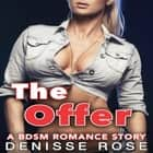The Offer: A BDSM Romance Story audiobook by Denisse Rose