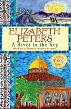 A River in the Sky ebook by Elizabeth Peters