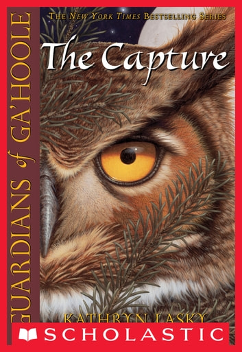 Guardians of Ga'Hoole #1: The Capture - (Movie Cover) ebook by Kathryn Lasky