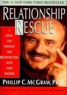 Relationship Rescue ebook by Phillip C. McGraw