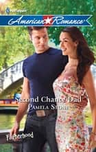 Second Chance Dad ebook by Pamela Stone