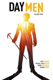 Day Men Vol. 2 ebook by Matt Gagnon,Michael Alan Nelson,Brian Stelfreeze
