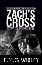 Zach's Cross - Witchfinder, #4 ebook by E.M.G Wixley