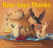 Bear Says Thanks ebook by Karma Wilson,Jane Chapman