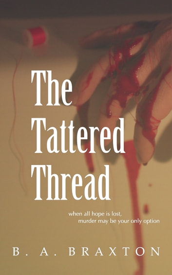 The Tattered Thread ebook by B. A. Braxton