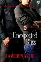 Unexpected Bliss ebook by Cameron Allie