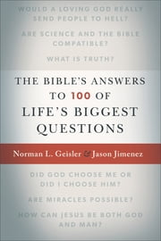 The Bible's Answers to 100 of Life's Biggest Questions ebook by Norman L. Geisler,Jason Jimenez,Josh and Sean McDowell